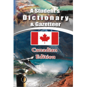 A Student's Dictionary & Gazetteer - Canadian Edition