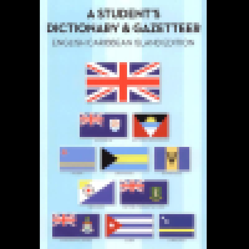 A Student's Dictionary & Gazetteer; English Caribbean Island Edition