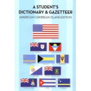 A Student's Dictionary & Gazetteer; American Caribbean Island Edition