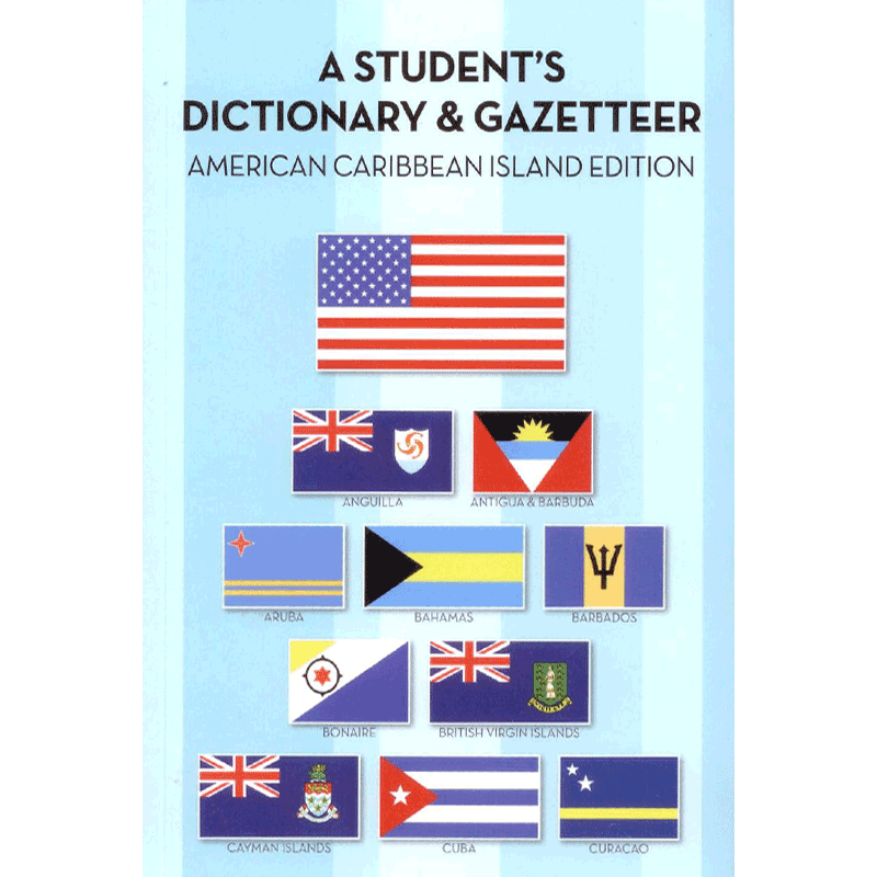 A Student's Dictionary & Gazetteer; American Caribbean Island Edition