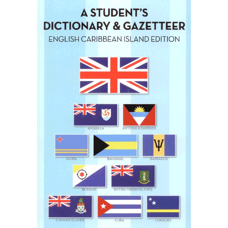 A Student's Dictionary & Gazetteer; English Caribbean Island Edition