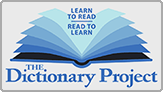 The Dictionary Project: Learn to Read, Read to Learn